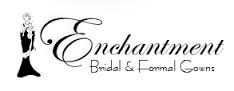Enchantment Bridal  and Formal Gowns